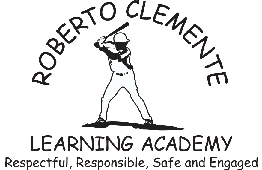 Roberto Clemente- Be respectful, responsible, safe and engaged