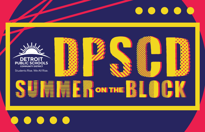 DPSCD Summer on the Block!